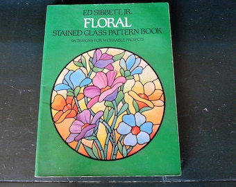 Vintage Stained Glass Floral Pattern Book Instruction Book Ed Sibbert Jr. Designs