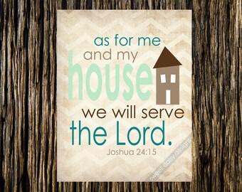 Joshua 24:15 Print, As for Me and My House PRINTABLE, Joshua Scripture Wall Art Work, Joshua Chapter 24 verse 15. Christian Wall Art