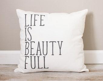 Life Is Beauty Full Pillow | Rustic Decor | Home Decor | Rustic Decor Ideas | Handmade Pillow | Personalized Pillow | Housewarming Gift