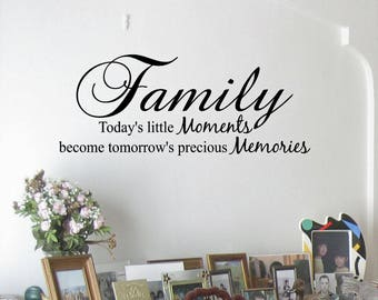 Family Today's little moments become tomorrow's precious Memories vinyl wall decal, family, memories