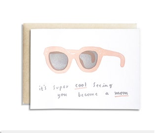 It's Super Cool Seeing You Become a Mom Letterpress Greeting Card