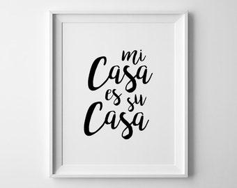 Mi Casa Es Su Casa, Quote Poster, Quote Print, Mi Casa Su Casa Print, Hallway Wall Art, Trendy Wall Prints, Wall Sayings