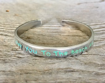 I Love You To The Beach And Back Bracelet, Beach and Back Jewelry, Beach Cuff Bracelet, Beach Jewelry,  Gift for Beach Lover, Gift For Her