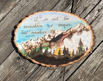 Wood Burned Wood Round - Mountain Scene and Quote