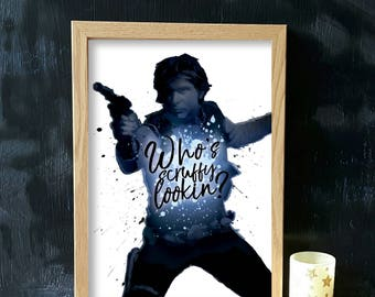 Han Solo- Star Wars quote print (A4 & A5) home decor, poster, picture, gift, wall art, harrison ford, gift for him