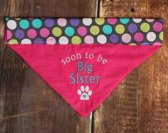 Baby Announcement Dog Bandana - Big Sister Dog Bandana - Pregnancy Announcement - Reversible Dog Bandana - Dog Scarf - Over the Collar
