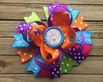 Hair bow , always be kind , bright and colorful , 5 inch hair bow