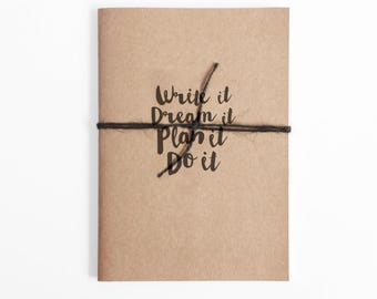 Write it, dream it, plan it, do it. Notebook with Quote, Journal, Diary, Planner, Dot Grid - Recycled brown card, Caligraphy quote