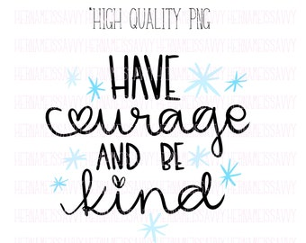 Have Courage Be Kind Clip Art PNG | hernameisSavvy | Fashion Illustration | Planner Stickers | Die Cuts | PNG |
