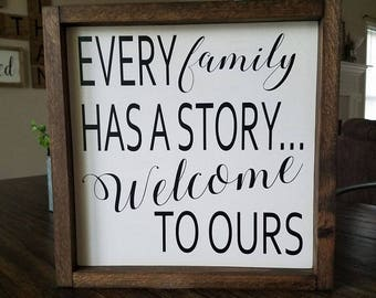 Every Family Has A Story Welcome To Ours Farmhouse Wood Sign