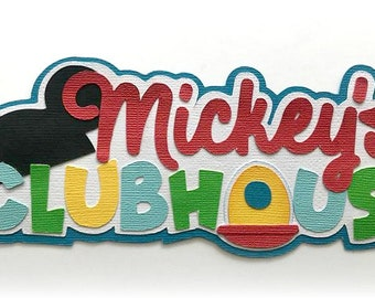 Mickey's clubhouse  title  premade paper piecing 3d die cut by my tear bears kira