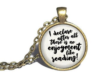 Jane Austen, 'I declare after all there is no enjoyment like reading', Book Necklace, Pride and Prejudice Necklace, Bracelet, Keychain, Ring