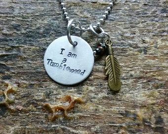 I am a Tumbleweed hand stamped pendant. Your choice of either Necklace or Keychain