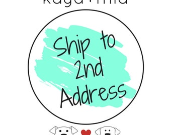 Ship to 2nd Address | Have us ship part of your order to a different address.