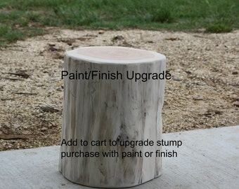 Paint Or Finish Upgrade, Add On For Tree Stump Tables Or Stools, Add To