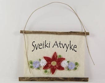 Sveiki Atvyke, Lithuanian Welcome, Paper Quilled Lithuanian Welcome Sign, 3D Quilled Banner, Rose White Purple Wall Decor, Lithuania Gift