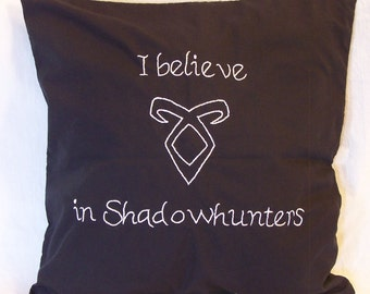 Mortal Instrument Inspired,CUSTOM,  I believe in Shadowhunters, Throw Pillow