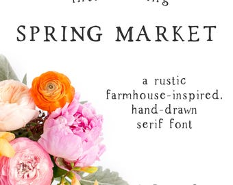 Spring Market - Serif Font - Hand-written font - Hand-lettered font - Rustic Font - Farmhouse Chic - Shabby Chic Font - Wedding Font
