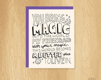 Hand Lettered You Bring Magic Friendship Card, Friend Card, Friend Gift