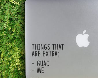Things That Are Extra                  , Laptop Stickers, Laptop Decal, Macbook Decal, Car Decal, Vinyl Decal