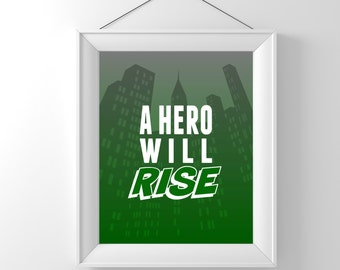 A Hero Will Rise - Arrow Inspired Art Print