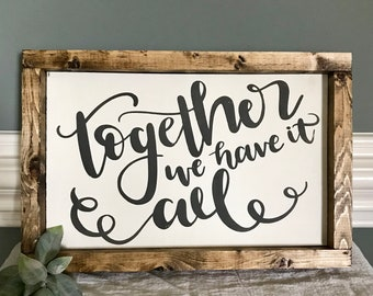 Together We Have It All Hand-painted Sign
