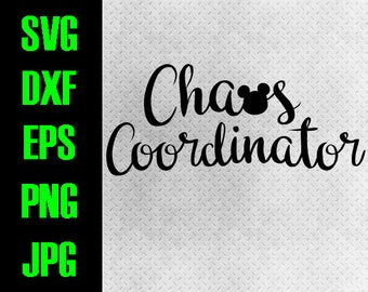 Disney Chaos Coordinator svg, dxf, eps, png, jpg cutting files cricut, silhouette iron on paper piecing - Disney funny Family Mom Mother