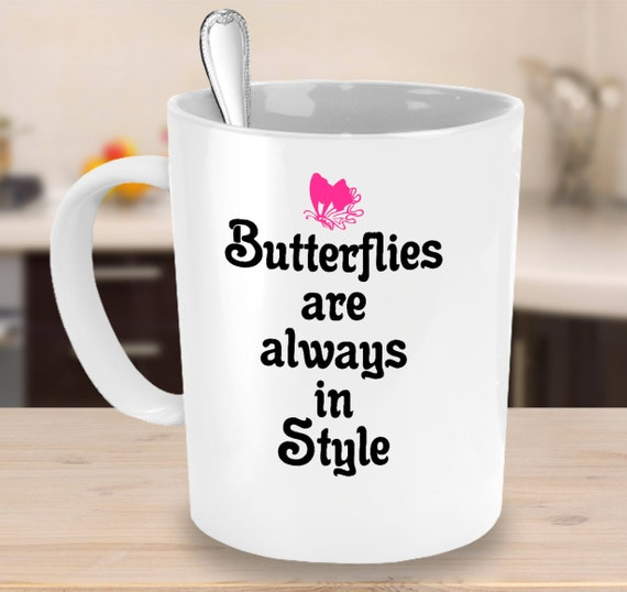 Butterfly coffee mug butterflies are always in style butterfly lover present