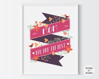 Mom You Are The Best, Mother's Day Typography Print, Mothers Day Gift, Mothers Day Floral Print, Mothers Day  Quote, Mothers Day Poster