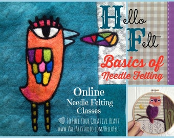 Hello Felt Presents INTRO to Needle Felting Class: Learn the BASICS of Needle Felting! Take an online class at YOUR pace with Val Hebert