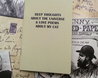 Pocket Notebook- Deep Thoughts About The Universe And Love Poems About My Cat- As seen on Buzzfeed!