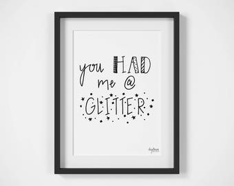 You Had Me at Glitter| Kid Room | Nursery Art | Inspirational Quote | Kid Typography | Digital Download | Printable Art | Hand Lettered Prin