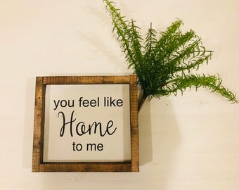 Sie fühlen sich wie zu Hause für mich