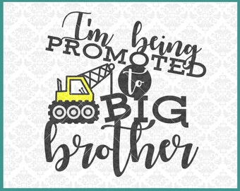 Promoted To Big Brother Svg, Crane Svg, Pregnancy Announcement svg, New Baby Svg, New Big brother svg, Big Brother svg, Brother Announcement