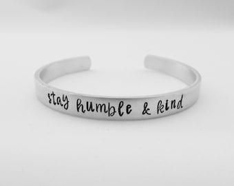 stay humble & kind - Hand Stamped Bracelet - Inspirational Bracelet - Graduation Gift - stay humble bracelet - kg3