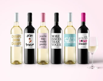 Funny Wine Labels - Just Because - Champagne Labels - Wine Humor -Bye Felicia - More Issues Than - Bomb Diggity - Zero Fox Given