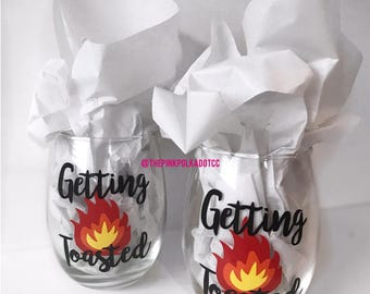 Getting Toasted Campfire Wine Glass; Camping Wine Glass; Bonfire; Camping; Outdoors; Adventure; Fire