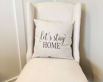 Let's Stay Home Pillow Cover - Linen Pillow Cover - Farmhouse Decor - Farmhouse Pillow Covers - Rustic Pillow - Rustic Decor - Phrase Pillow