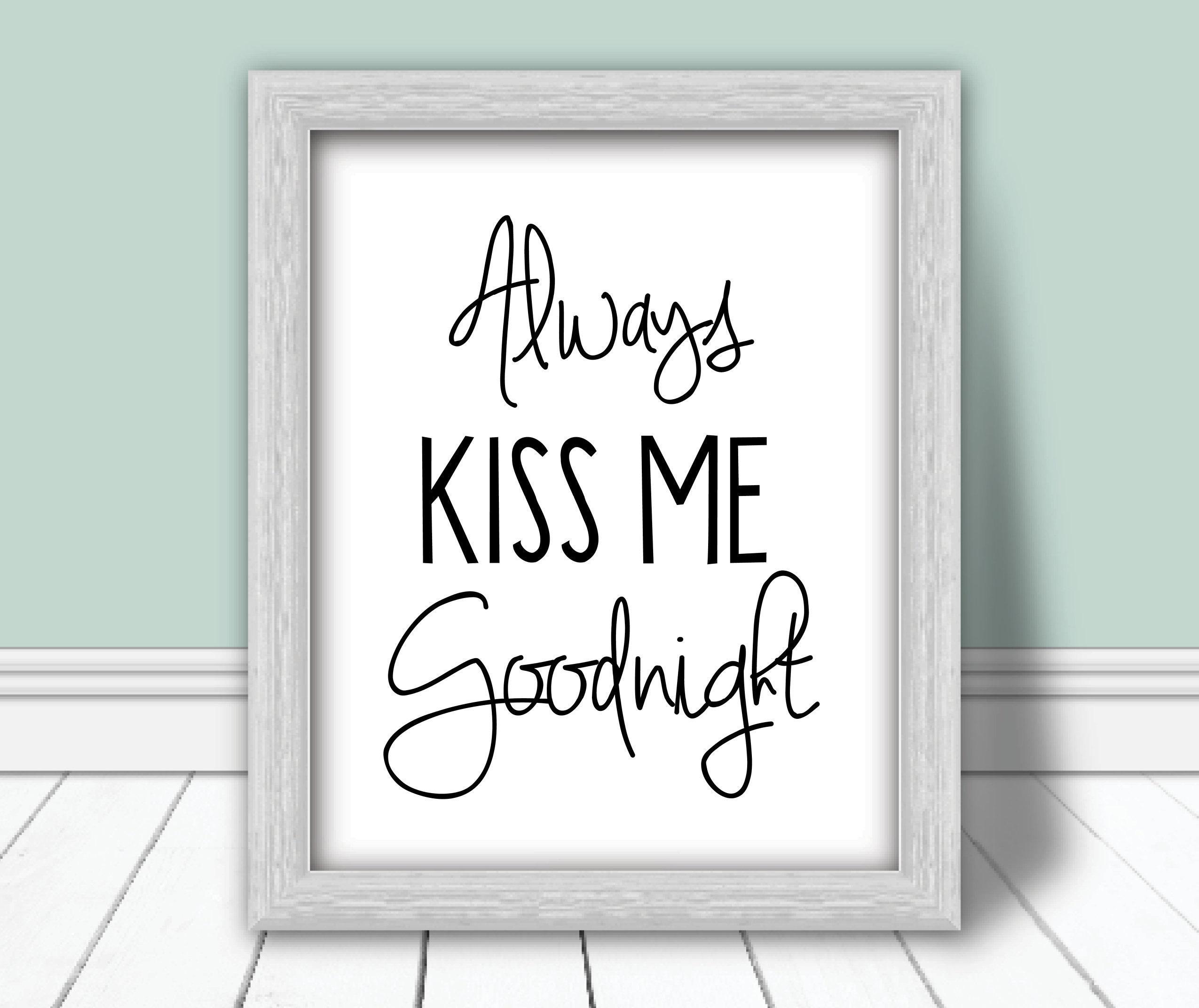 Always Kiss Me Good Night Printable Kiss Me Good Night Sign