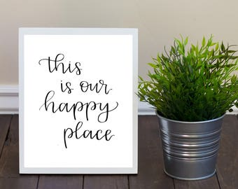 This Is Our Happy Place Sign, Hand Lettered Print, Printable Wall Art, Home Decor, Wall Decor, Wedding Gift, Digital Download