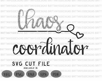 Chaos Coordinator svg / chaos svg / SVG cutting files/ Svg files for cricut / Silhouette files / Mom Life svg /