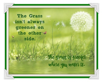 The grass isn't always greener on the other side printable art