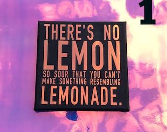 There's No Lemon So Sour