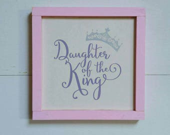 Ready to Ship, Daughter of the King, Framed Wood Sign, Farmhouse Style Decor, Girl's Room, Nursery, Princess