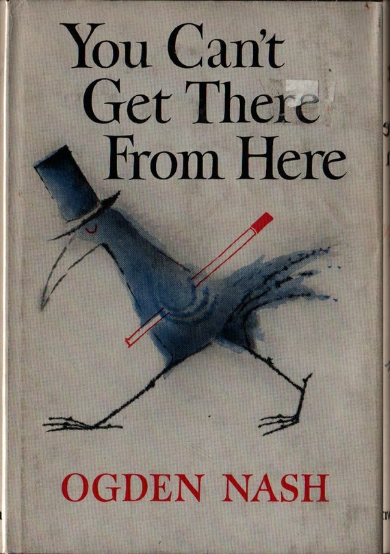 You Can't Get There From Here + Ogden Nash + 1957 + Vintage Humor Book
