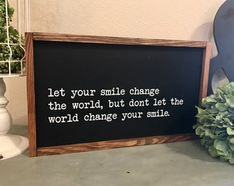 Let your smile change the world 20x12 MORE COLORS / hand painted / wood sign / farmhouse style / rustic