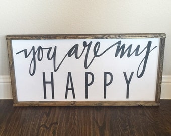 You are my Happy sign