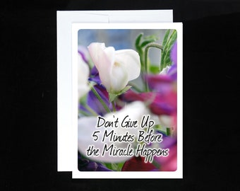 Don't Give Up 5 Minutes Before the Miracle Greeting Card   AA 12 Step Recovery Sobriety Gifts Alcoholics Anonymous Overeaters Narcotics