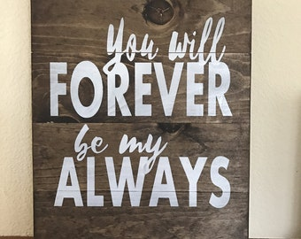 You will forever be...
