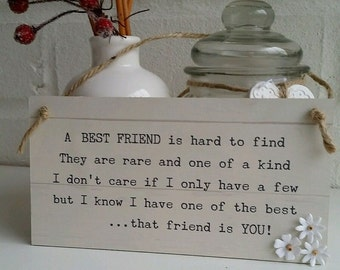 Best Friend Gift Quote Wall Plaque Sign. ANY TEXT, Best Friend is hard to find can be personalised. Best Friend gift/keepsake special friend